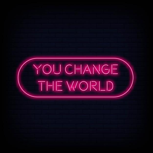 世界のネオンサインテキストを変更する現代の引用 Premiumベクター