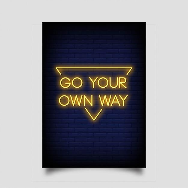 ネオンスタイルのポスターのために独自の方法で行く Premiumベクター