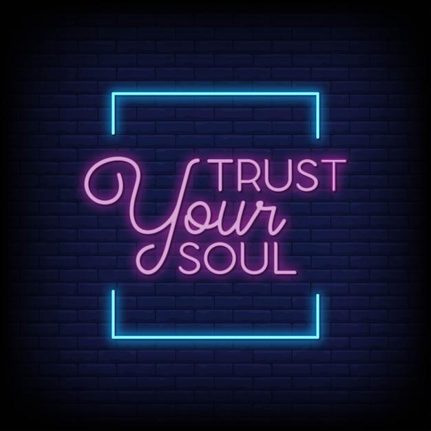 ネオンサインスタイルであなたの魂を信頼する Premiumベクター