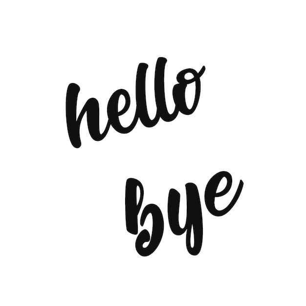 こんにちは、さようなら - レタリング Premiumベクター
