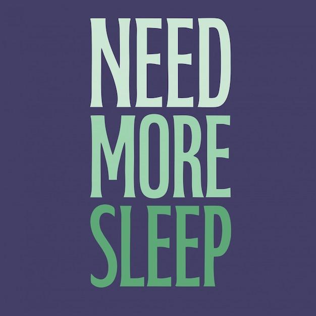 もっと睡眠レタリングスタイルベクトルが必要 Premiumベクター