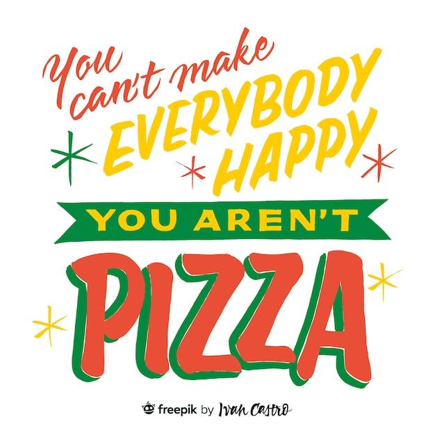 ピザのレタリングではないので、みんなを幸せにすることはできません Premiumベクター