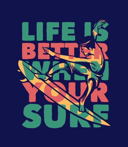ヴィンテージイラストレーションとあなたのサーフィンサーフィン引用タイポグラフィと人生が良い Premiumベクター