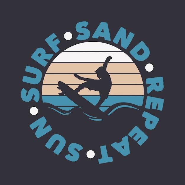 Солнце прибой песок повторить серфинг цитата типография с винтажные иллюстрации Premium векторы