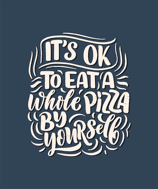 ピザについての手描きのレタリングの引用。文字体裁のメニューデザイン。 Premiumベクター