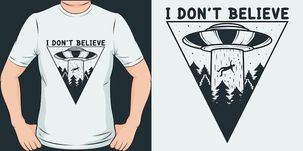 Я не верю. уникальный и модный дизайн футболки Premium векторы