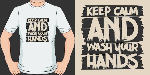 Сохраняйте спокойствие и мойте руки. уникальный и модный дизайн футболки. Premium векторы