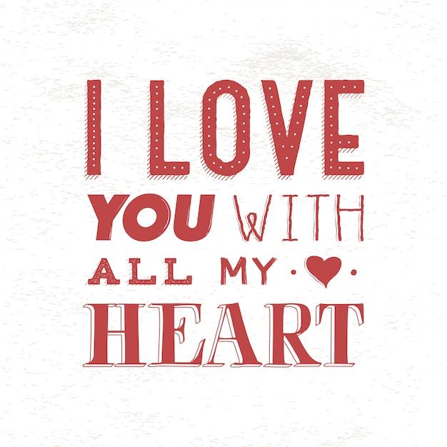 Цитата, фраза я люблю тебя всем сердцем. ручной обращается надписи на день святого валентина. каллиграфия. Premium векторы