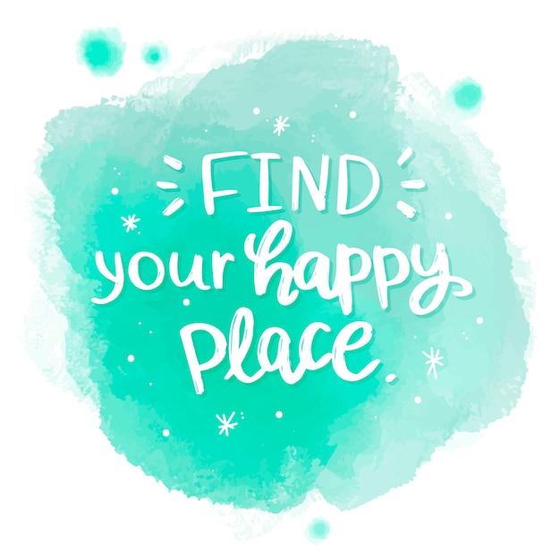 水彩画の染みであなたの幸せな場所のメッセージを見つけます 無料ベクター