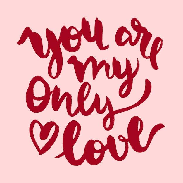 Ты моя единственная любовная надпись Бесплатные векторы