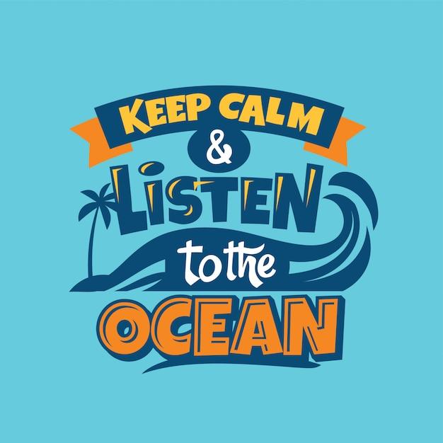 Сохраняйте спокойствие и слушайте фразу океана. летняя цитата Premium векторы