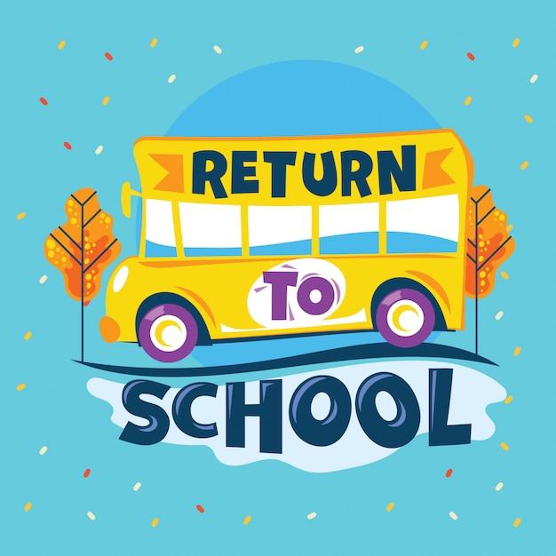 スクールフレーズに戻る、スクールバスはロードスクールに行く、学校イラストに戻る Premiumベクター