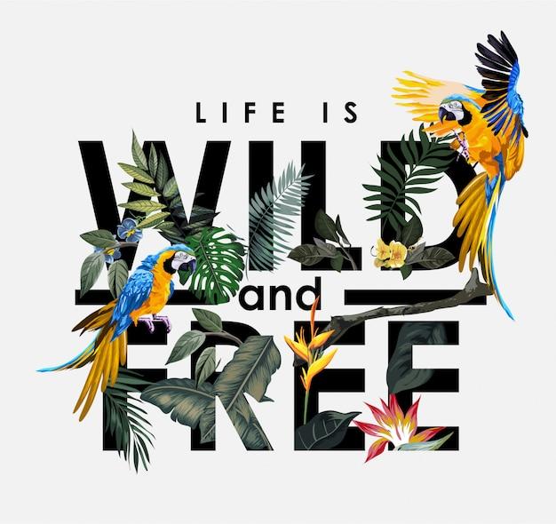 «жизнь дика и свободна» лозунг с арой в лесу Premium векторы