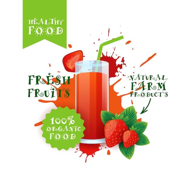 Свежий клубничный сок логотип натуральные пищевые сельскохозяйственные продукты надписи над краской всплеск Premium векторы
