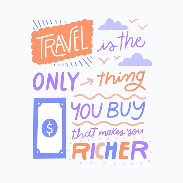 Путешествие - это единственное, что ты покупаешь и делает тебя богатой надписью Бесплатные векторы