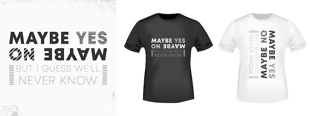 Может быть да, может быть нет - футболка с принтом Premium векторы