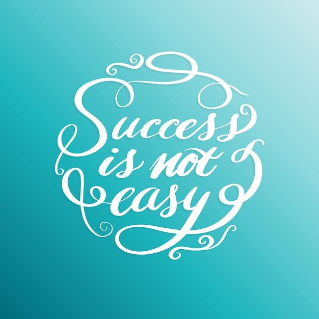 成功は簡単なレタリングデザインサークルではありません。 Premiumベクター