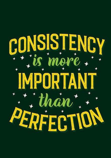 人生の動機の引用一貫性は完璧よりも重要です Premiumベクター