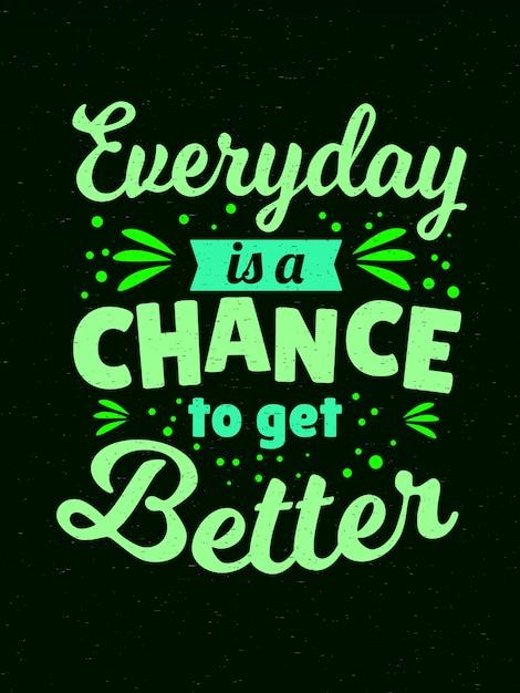 心に強く訴える動機の引用-毎日が良くなるチャンスです Premiumベクター