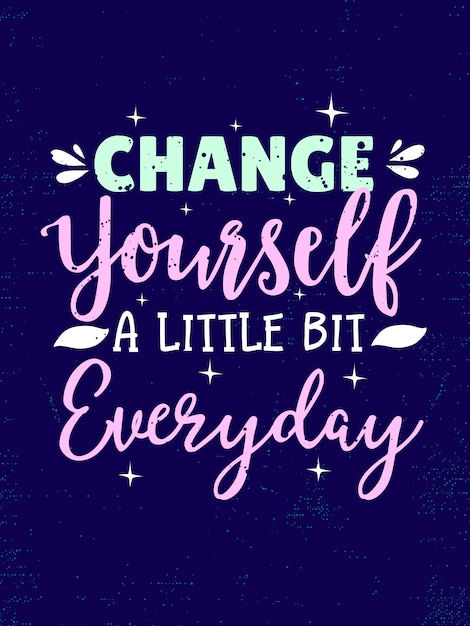 Плакат «вдохновляющие цитаты»: «измени себя чуть-чуть каждый день» Premium векторы