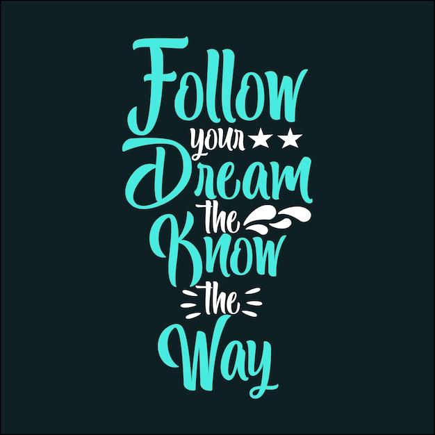 Следуй за своей мечтой, познай путь Premium векторы