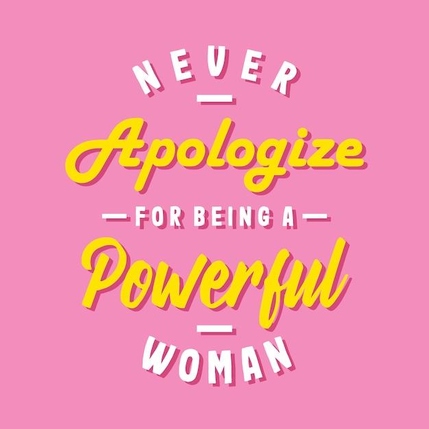 Никогда не извиняйся за то, что ты сильная женщина Premium векторы
