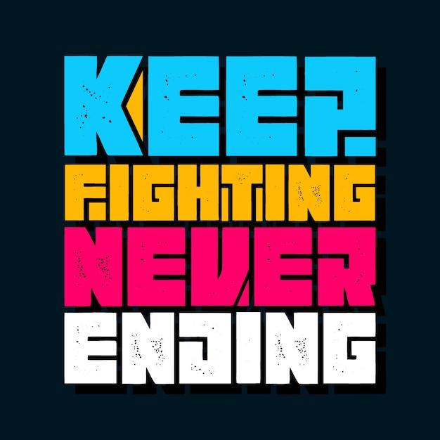 Продолжайте бороться, никогда не заканчивая надписи Premium векторы