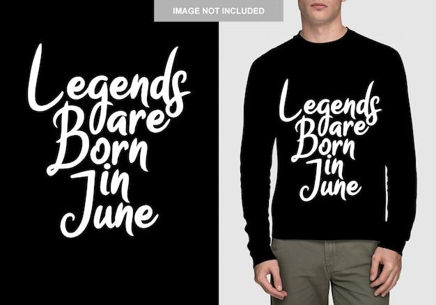Легенды рождаются в июне. типографский дизайн для футболки Premium векторы