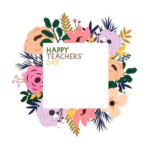 Вектор цветочная рамка с надписью счастливый день учителя. открытка ко всемирному дню учителя. Premium векторы
