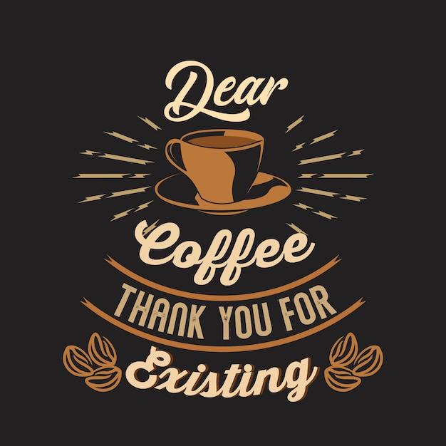 Дорогой кофе, спасибо за то, что вы есть. кофейные поговорки и цитаты Premium векторы