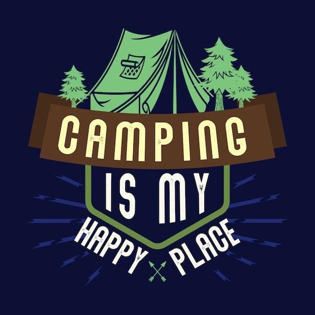 キャンプは私の幸せな場所です。キャンプのことわざと名言集 Premiumベクター