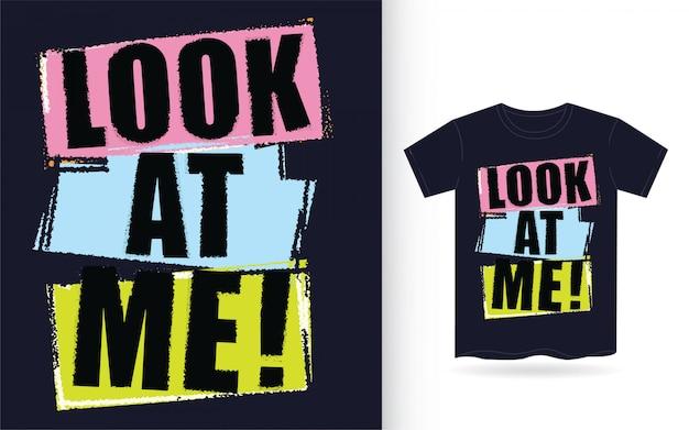 Посмотрите на меня типография для печати на футболках Premium векторы