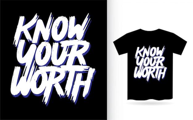 Знай свою ценность надписи для футболки Premium векторы