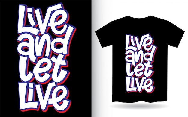 Живи и дай жить живой надписью на футболке Premium векторы