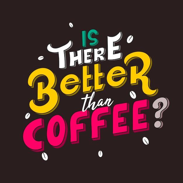 手描きのレタリング。コーヒーよりましだ Premiumベクター