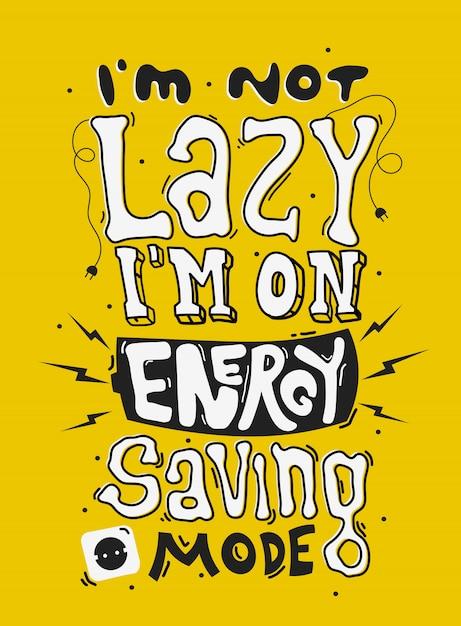 私は怠け者ではなく、省エネモードです Premiumベクター