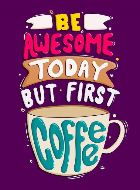 Будь классным сегодня, но первый кофе Premium векторы