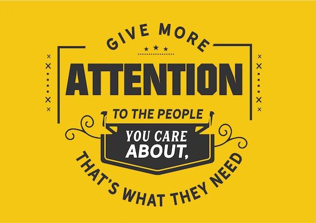 Уделять больше внимания людям, которые вам небезразличны, Premium векторы