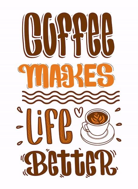Цитаты кофе, кофе делает жизнь лучше Premium векторы