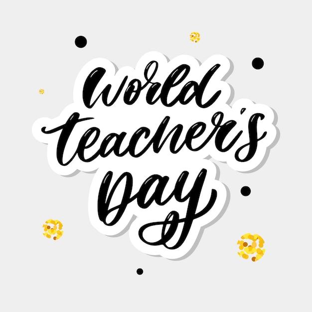 Плакат для всемирного дня учителя надписи каллиграфии кисти эктор иллюстрации. Premium векторы