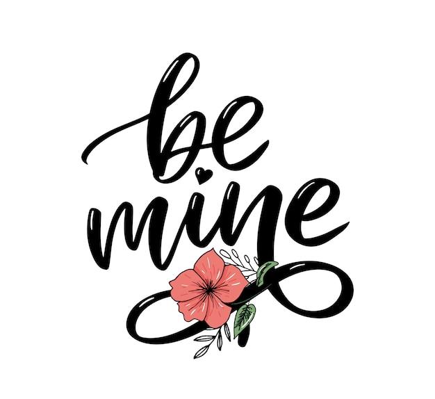 私と私の愛になりなさい。手書きのレタリング。 Premiumベクター