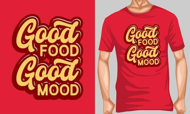 Хорошая еда хорошее настроение надписи типографии для дизайна футболки Premium векторы