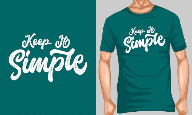 Держать его простым надписью типографии цитаты для дизайна футболки Premium векторы