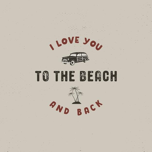 Летний серфинг с логотипом автомобиля, ладонями и текстом - я люблю тебя до пляжа и обратно Premium векторы