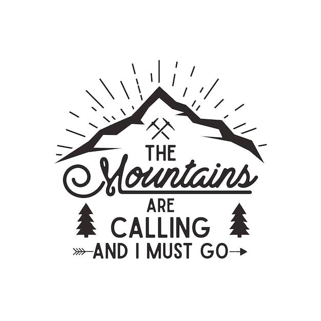 山が呼んでいます。山探検家ヴィンテージ手描き。活版効果。流行に敏感なデザイン。白い背景に分離します。 Premiumベクター