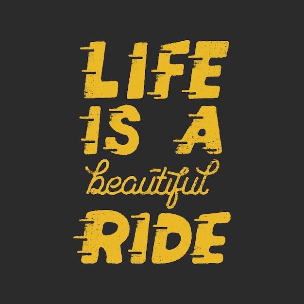 人生は美しい乗り物です。創造的な動機付けの引用を促します。モノクロレタリング Premiumベクター