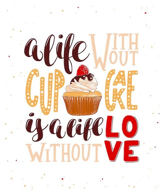 Жизнь без кекса - это жизнь без любви Premium векторы