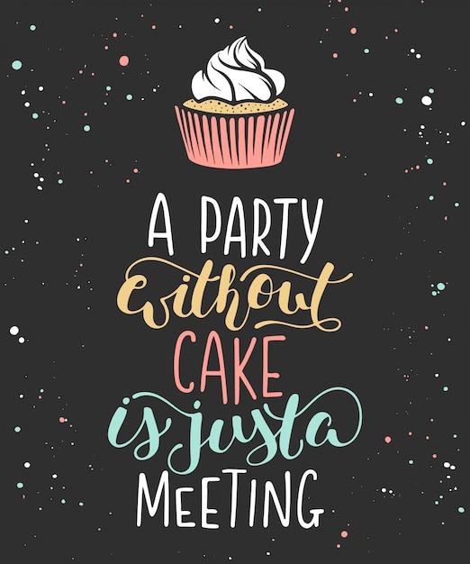 ケーキのないパーティーは単なる会議です Premiumベクター