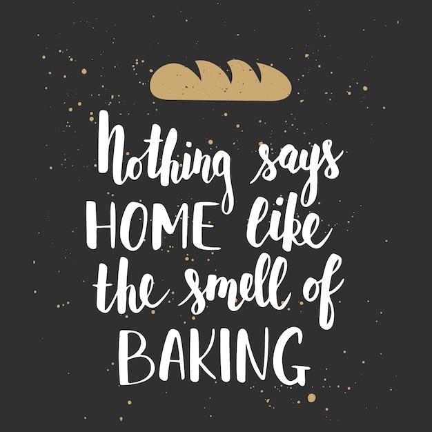 ベーキングの匂いのように家に言うものは何もない Premiumベクター
