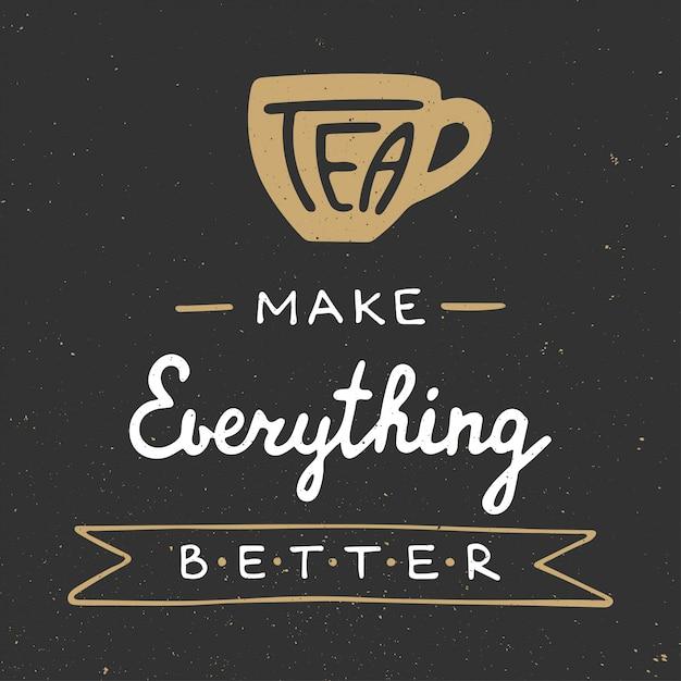 Чай делает все лучше в винтажном стиле. Premium векторы